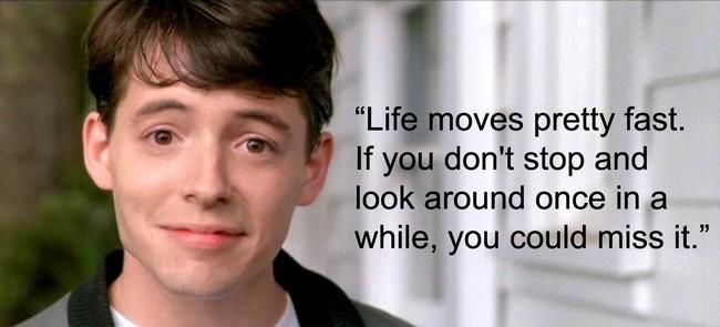 Ferris Bueller Life Moves Pretty Fast Quote 14