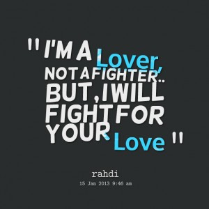 Fight For Your Love Quotes 11