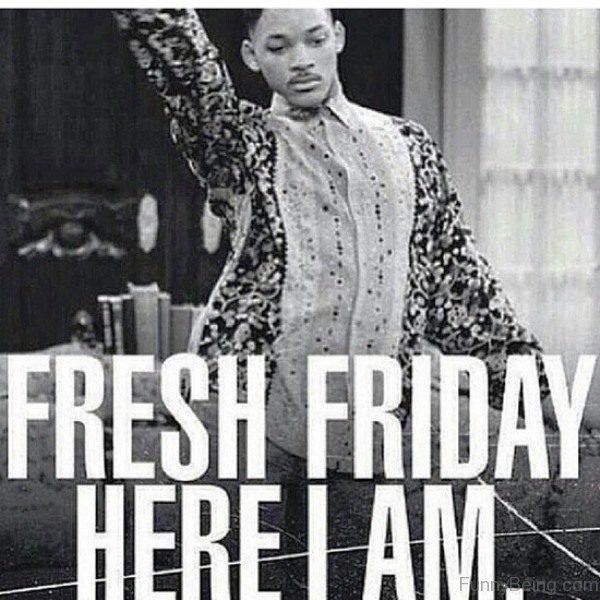 Fresh Friday Here I Am meme Images
