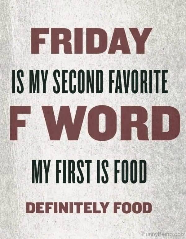 Friday Is My Second Favorite F Word meme Jokes