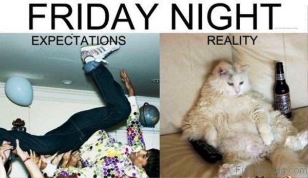 Friday Night Expectations Vs Reality meme Photos
