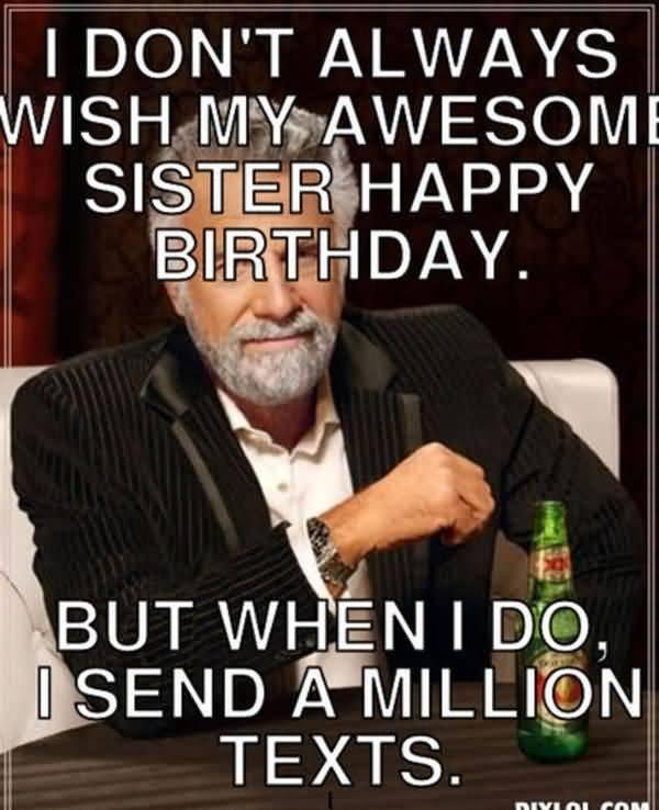 Funny birthday meme for sister meme