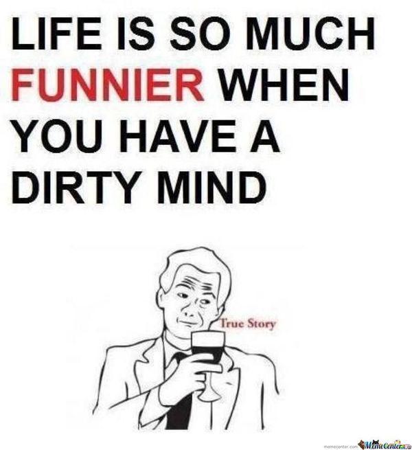 Funny dirty mind meme photo