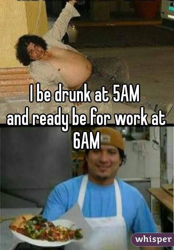 Funny drunk at work meme Images