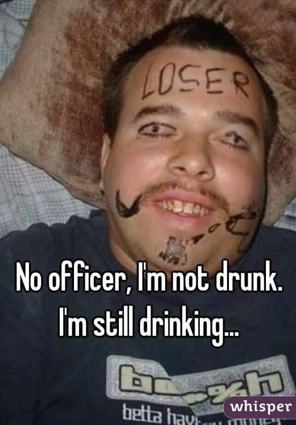 Funny im not drunk meme Image