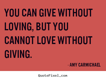 Giving Love Quotes 06