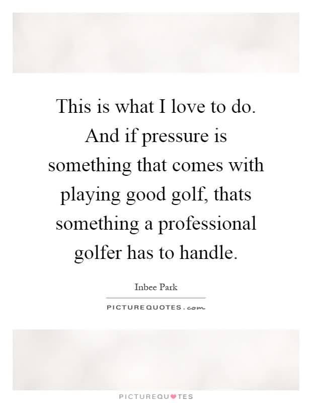 Golf Love Quotes 60 QuotesBae Custom Golf Love Quotes