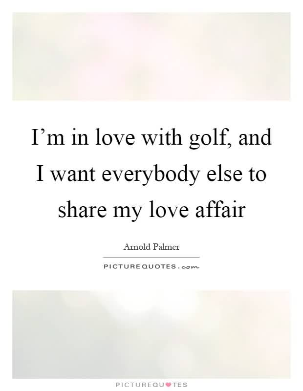 Golf Love Quotes 60 QuotesBae Stunning Golf Love Quotes