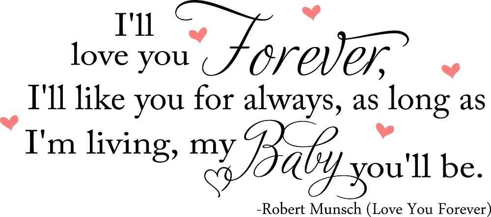 20 I Ll Love You Forever Quote Sayings With Pictures Quotesbae
