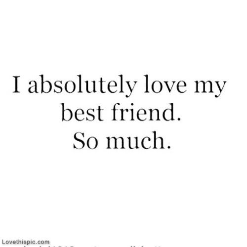 I Love You Bestfriend Quotes 12