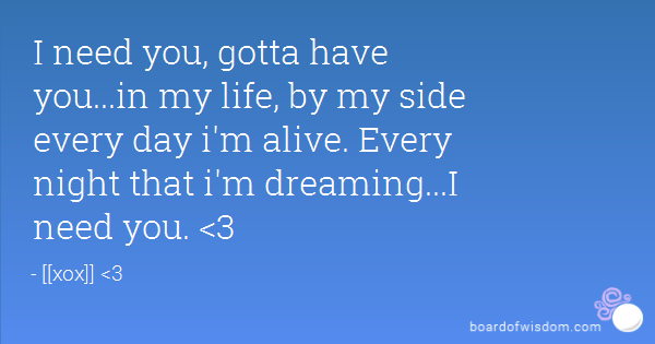 I Need You In My Life Quotes 12