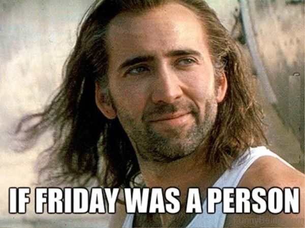 If Friday Was A Person meme Funny