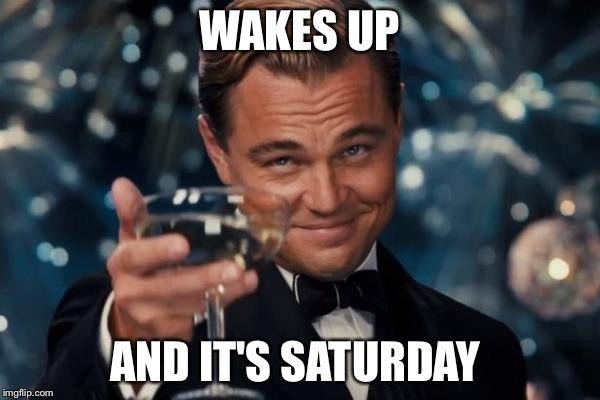Its Saturday Meme Pictures