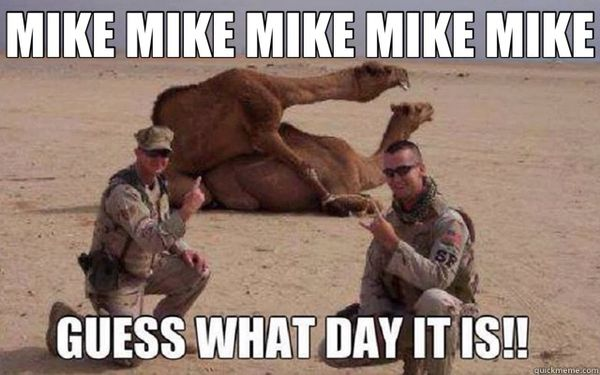 Mike Mike Mike Mike Mike Guess What Day It Is!!