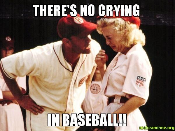 No crying in baseball meme photo