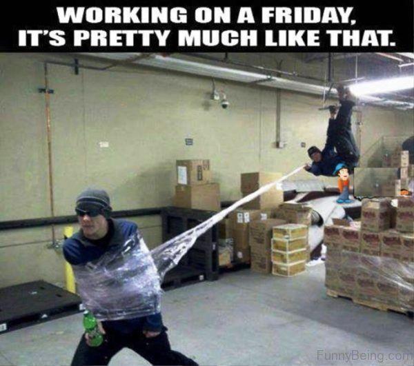 Working On A Friday meme Jokes