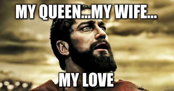 Amusing My Queen My Wife Meme Image