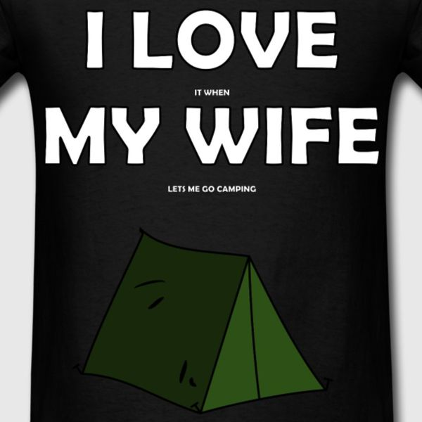 Funniest I Love My Wife Camping Memes