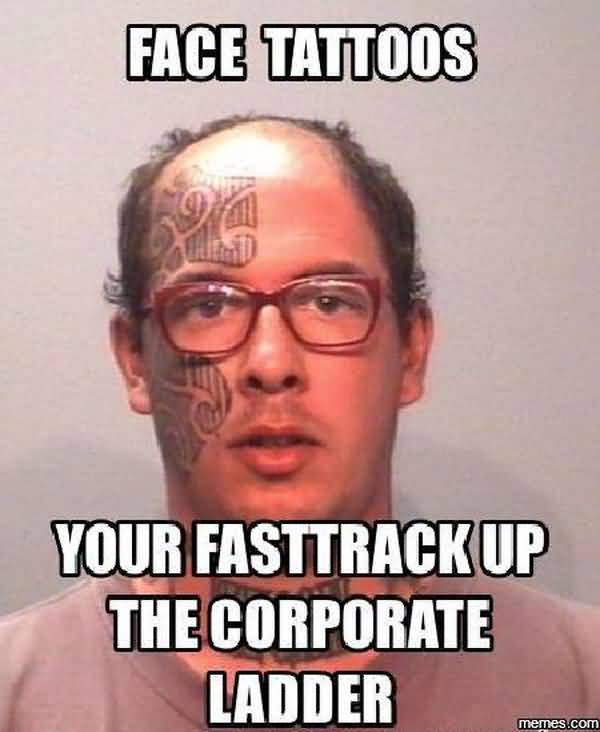 Funniest cool face tattoo meme image