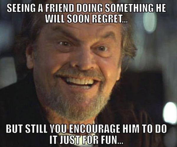 Funny Encourage A Friend for Fun Meme Jokes