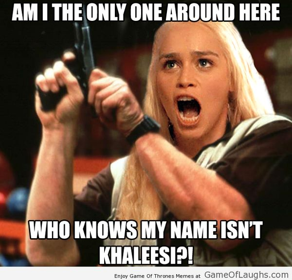 Funny Game of Thrones Daenerys Meme Graphic