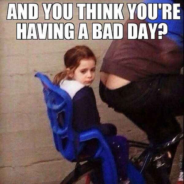 Funny Having A Bad Day Meme Joke