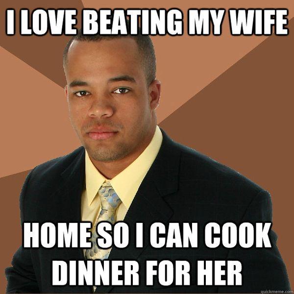 Funny I Love Beating My Wife Dinner Meme Photo