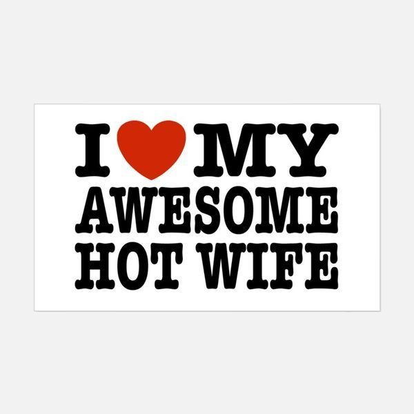 Funny I Love My Awesome Hot Wife Image