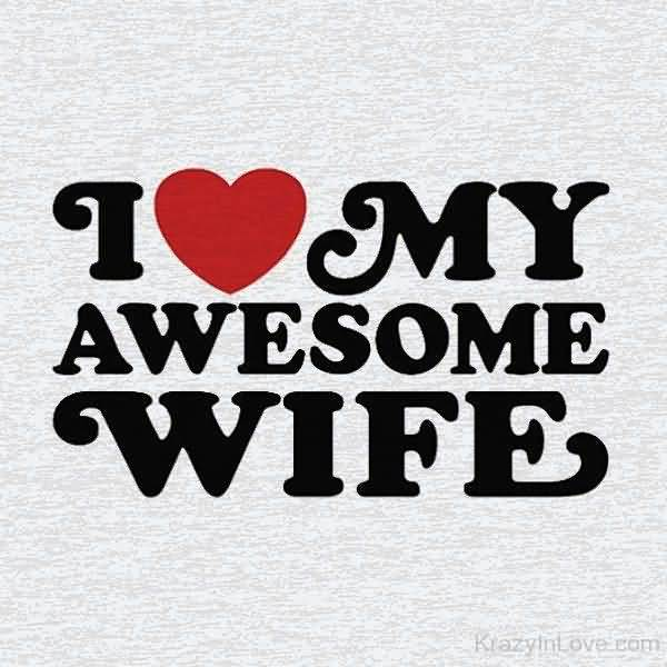 Funny I Love My Awesome Wife Jokes
