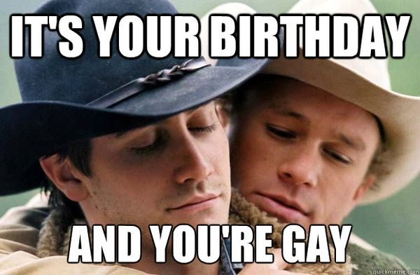 Funny Its Your Birthday and You are Gay image