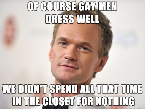 Funny Of Course Gay Men Dress Well meme
