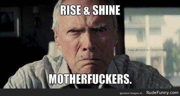 Funny Rise And Shine Morning Meme Joke