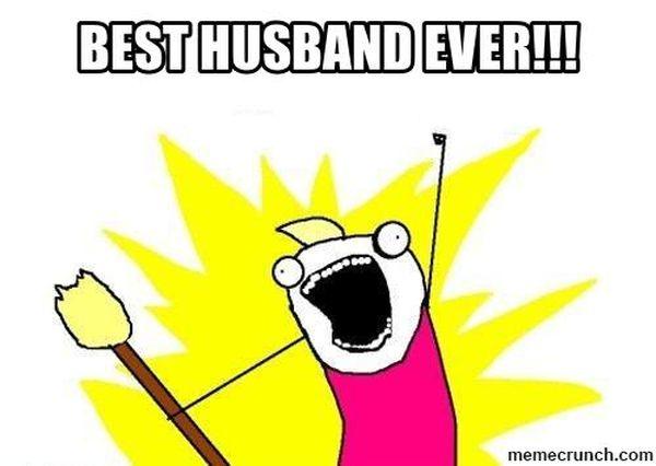 Funny best husband ever meme image