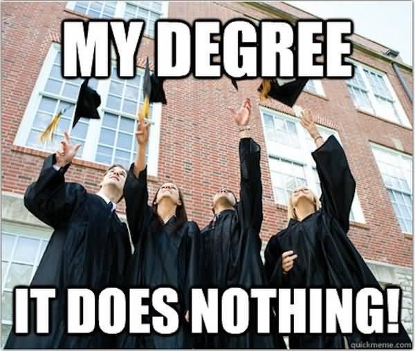 Funny college degree meme photo