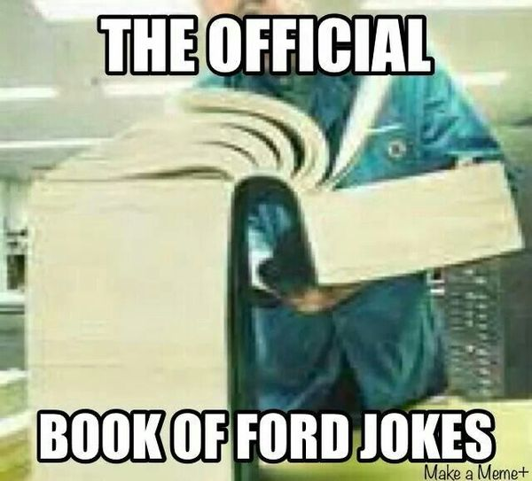 Funny cool good ford jokes memes