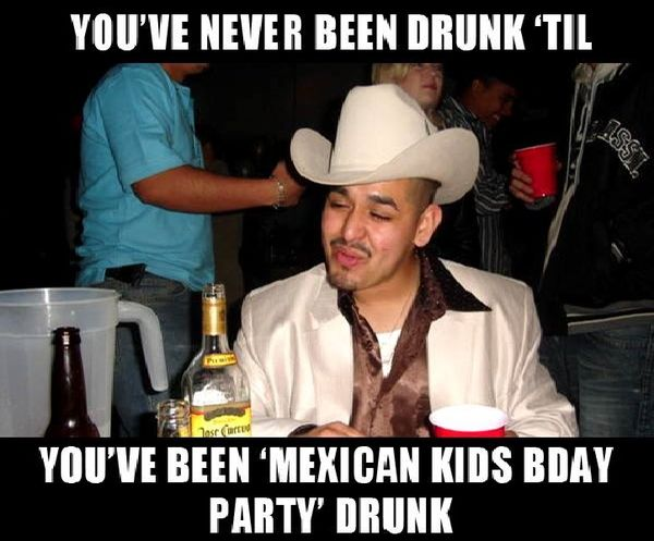 Funny drunk mexican meme image