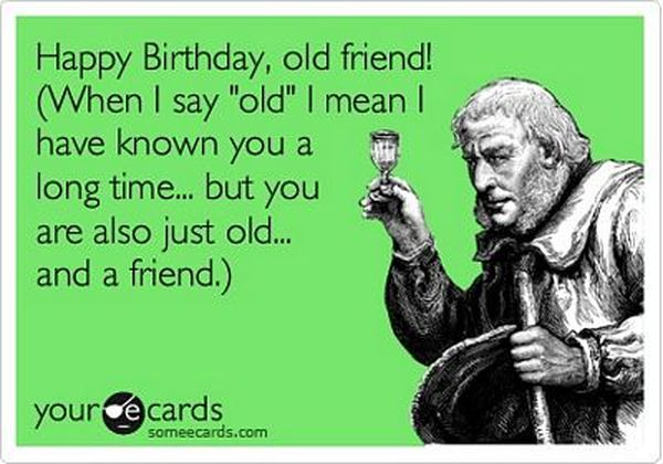 Funny old friend birthday meme images