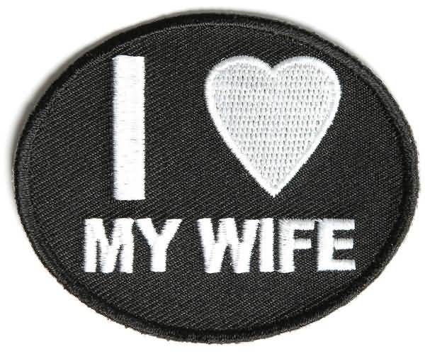 Hilarious I Love My Wife Patch Picture