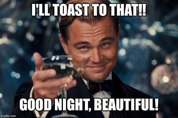 Hilarious cool goodnight beautiful meme jokes
