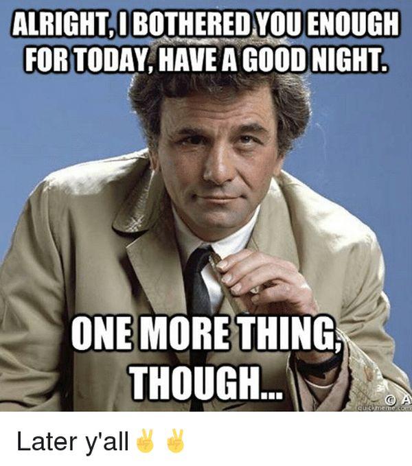 Hilarious cool have a good night meme image