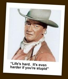 John Wayne Quote Life Is Hard 08
