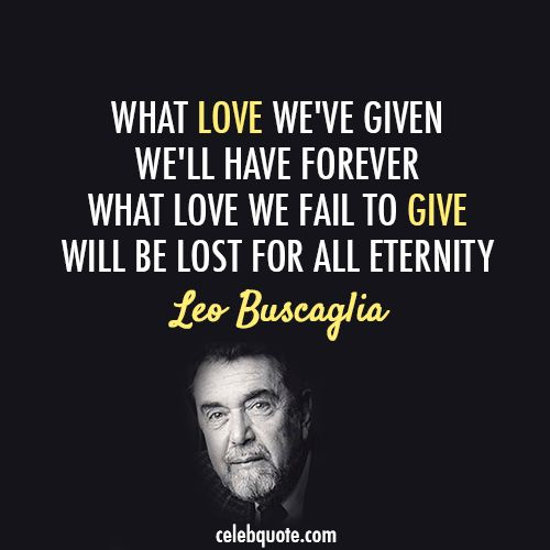 Leo Buscaglia Love Quotes 06