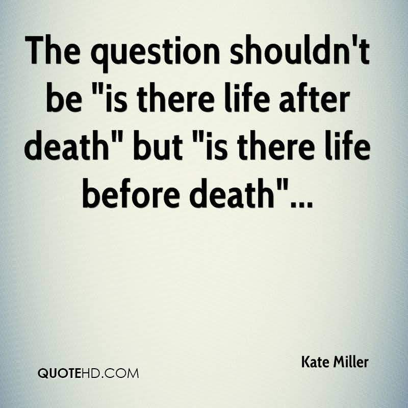 Life After Death Quotes 10