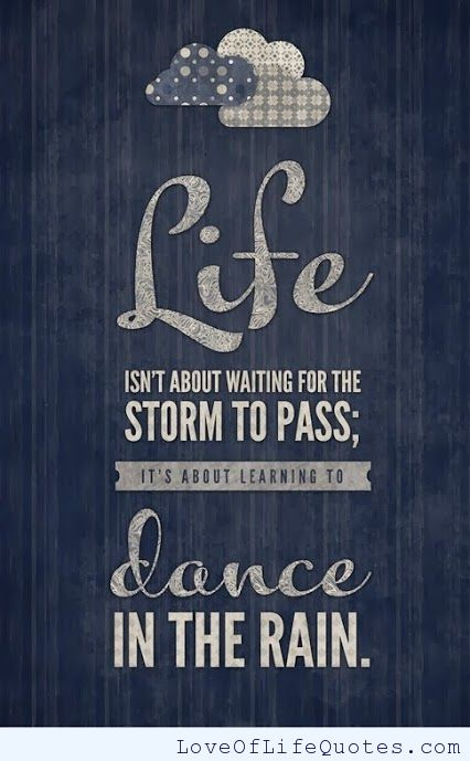 Life Dancing In The Rain Quote 13 Quotesbae