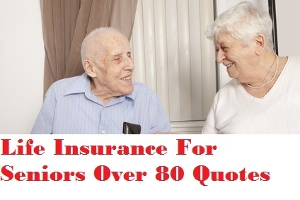 Life Insurance Quotes For Seniors Over 80 04