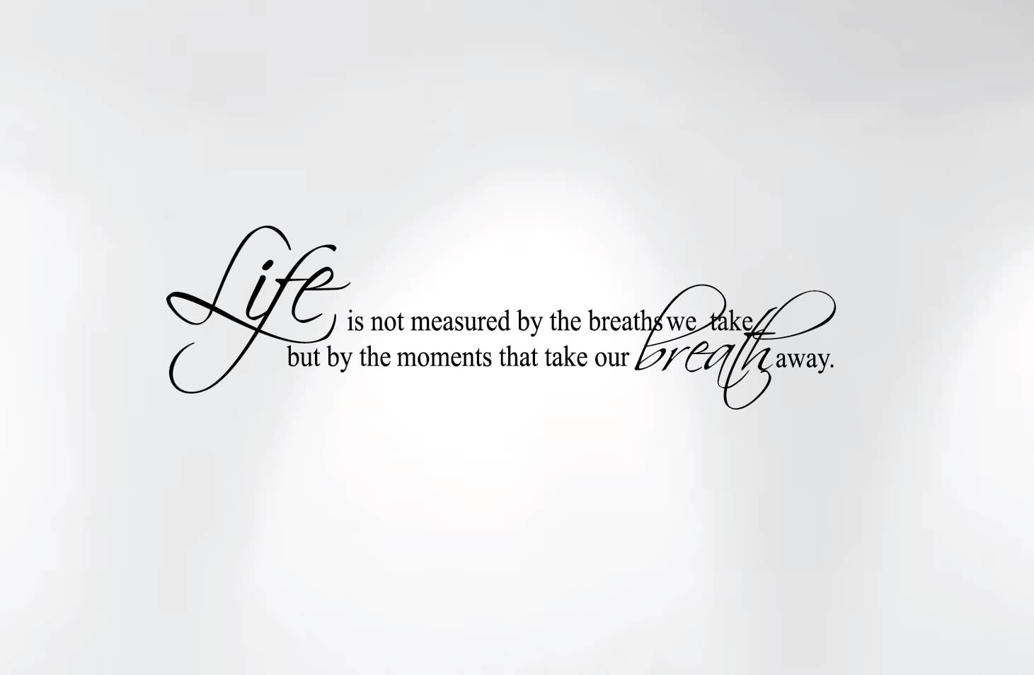 Life Is Not Measured Quote 01