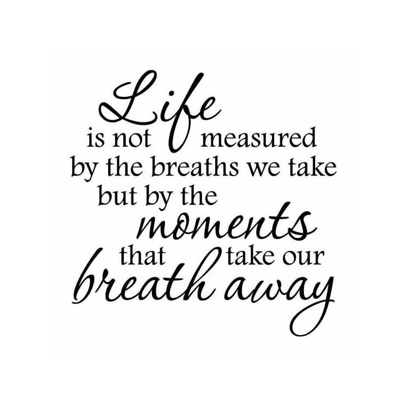 Life Is Not Measured Quote 60 QuotesBae Magnificent Life Is Not Measured Quote