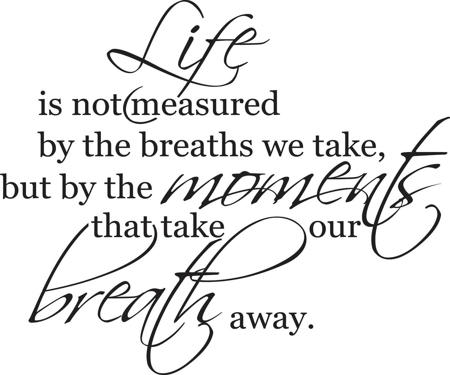 Life Is Not Measured Quote 05