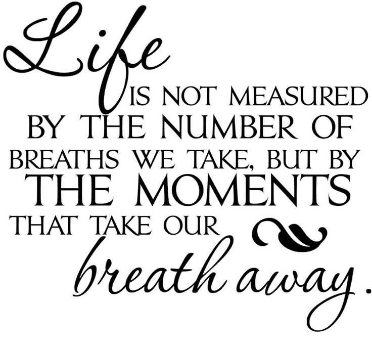 Life Is Not Measured Quote 06