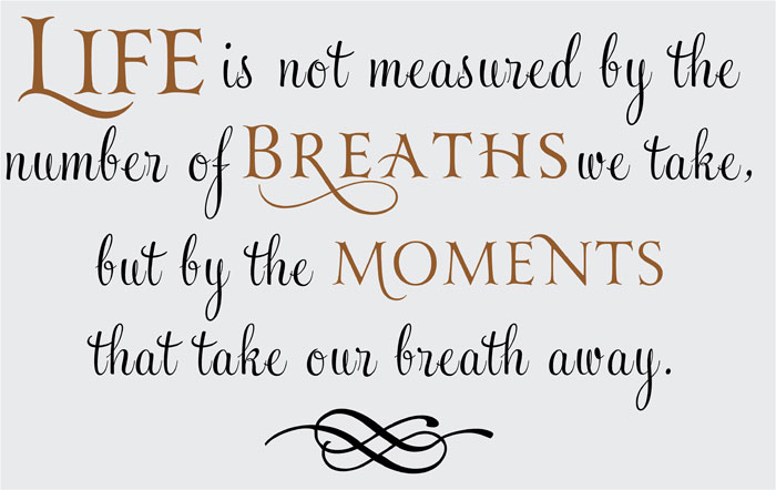 Life Is Not Measured Quote 07